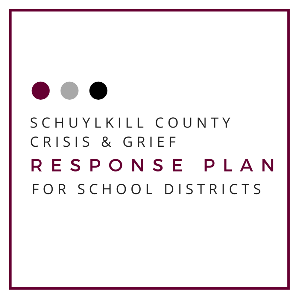 Schuylkill County Crisis & Grief Response Plan for School Districts